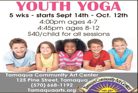 9-14 to 10-12-2015, Youth Yoga, Tamaqua Community Arts Center, Tamaqua