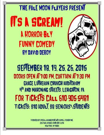 9-18, 19, 25, 26-2015, Its A Scream, Comedy, via Pale Moon Players, Grace Lutheran Church Auditorium, Lehighton