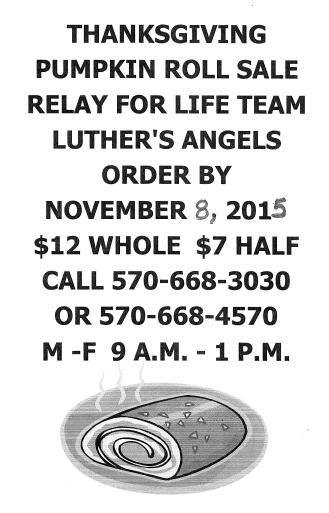 11-8-2015, Thanksgiving Pumpkin Roll, last day to order, Luthers Angels Relay For Life, St Johns Lutheran Church, Tamaqua