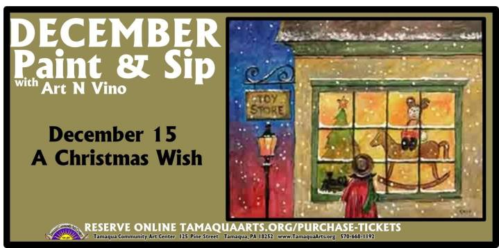 12-15-2015, Paint & Sip with Art N' Vino - A Christmas Wish, Tamaqua Community Arts Center, Tamaqua