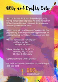 7-24, 25, 26, 27-2017, Arts and Crafts Sale, benefits Access Services, at Hometown Fire Company, Hometown