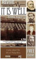 8-13-2017, It Is Well, a play about the life of Philip Bliss, via Revive Community Fellowship, at Tamaqua Community Arts Center, Tamaqua